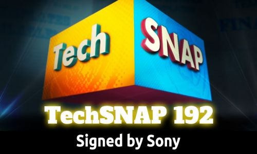 Signed by Sony | TechSNAP 192