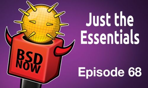 Just the Essentials | BSD Now 68