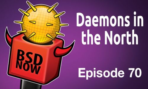 Daemons in the North | BSD Now 70