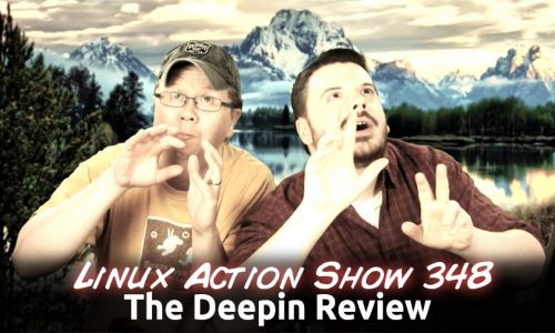 The Deepin Review | Linux Action Show 348