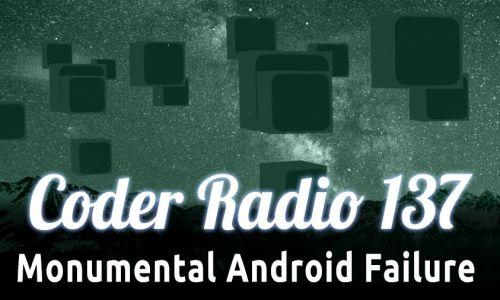 Monumental Android Failure | CR 137