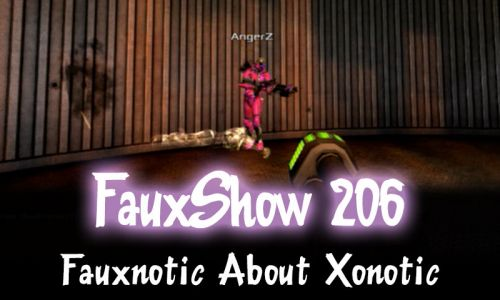 Fauxnotic About Xonotic | FauxShow 206