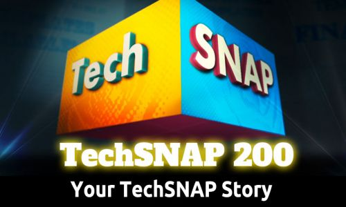 Your TechSNAP Story | TechSNAP 200