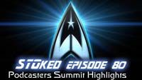 Podcaster Summit Highlights | STOked 80
