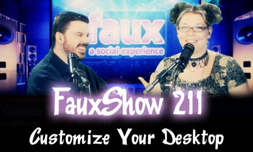 Customize Your Desktop | FauxShow 211