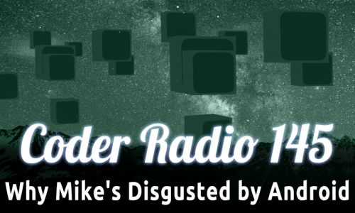 Why Mike's Disgusted by Android | CR 145