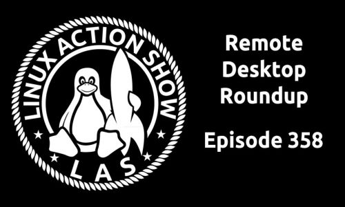 Remote Desktop Roundup | LAS 358