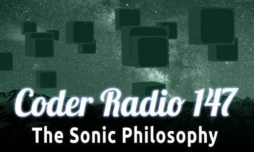 The Sonic Philosophy | CR 147