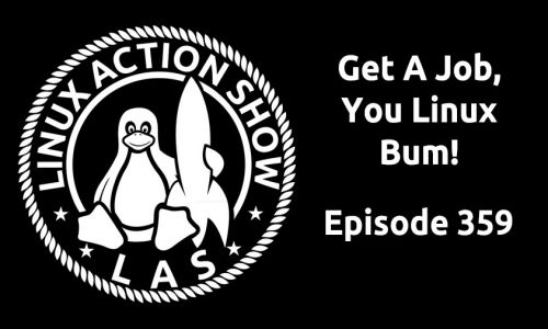 Get A Job, You Linux Bum! | LAS 359