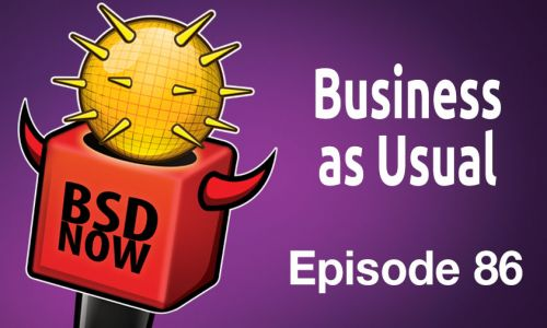 Business as Usual | BSD Now 86