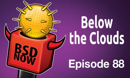 Below the Clouds | BSD Now 88