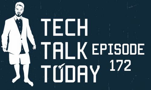 Chris Needs a Vacation | Tech Talk Today 172