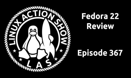 Fedora 22 Review | LAS 367