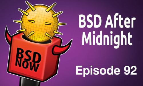 BSD After Midnight | BSD Now 92