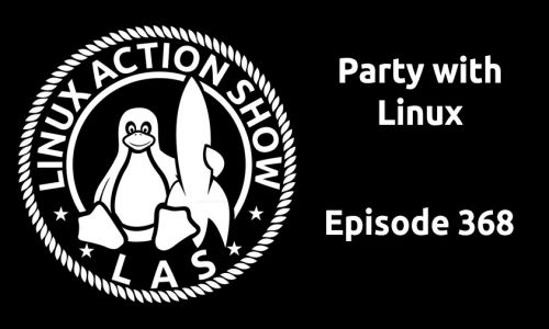 Party with Linux | LAS 368