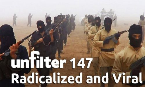Radicalized and Viral | Unfilter 147