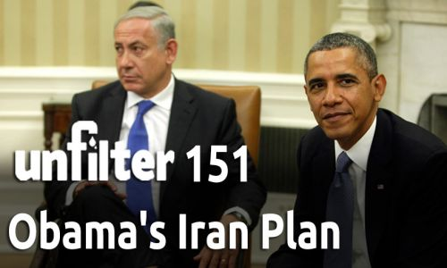 Obama's Iran Plan | Unfilter 151