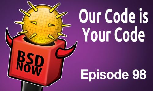 Our Code is Your Code | BSD Now 98