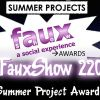Summer Project Awards | FauxShow 220