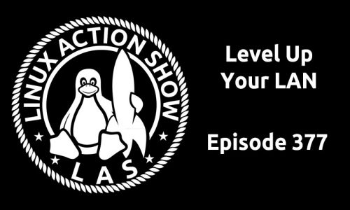 Level Up Your LAN | LAS 377