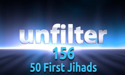 50 First Jihads | Unfilter 156