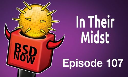 In Their Midst | BSD Now 107