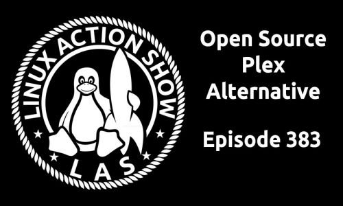 Open Source Plex Alternative | LAS 383