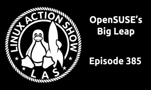 OpenSUSE's Big Leap | LAS 385