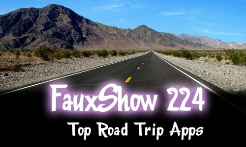 Top Road Trip Apps | FauxShow 224