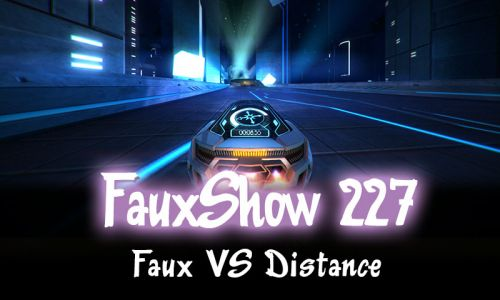 Faux VS Distance | FauxShow 227