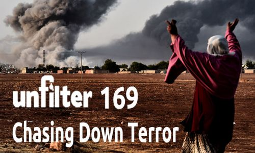 Chasing Down Terror | Unfilter 169