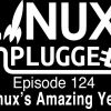 Linux's Amazing Year | LUP 124