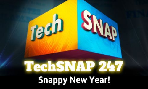 Snappy New Year! | TechSNAP 247