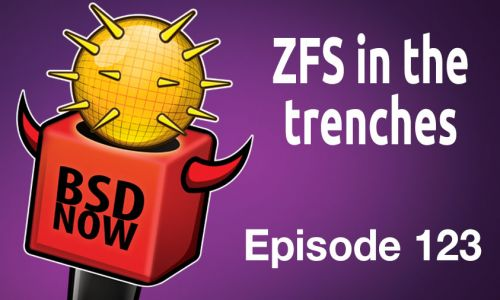 ZFS in the trenches | BSD Now 123