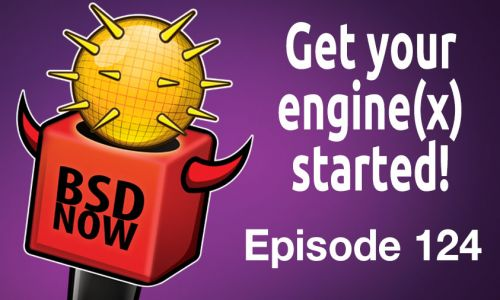 Get your engine(x) started! | BSD Now 124