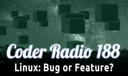 Linux: Bug or Feature? | CR 188