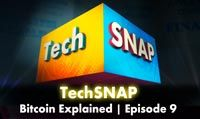 Bitcoin Explained | TechSNAP 9