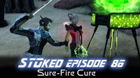 Sure-Fire Cure | STOked 86