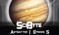 Antimatter | SciByte 5