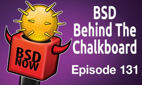 BSD Behind The Chalkboard | BSD Now 131