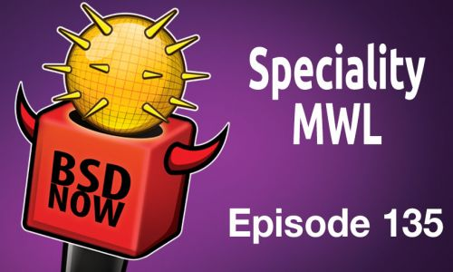 Speciality MWL   BSD Now 135