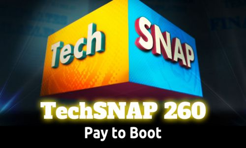Pay to Boot | TechSNAP 260