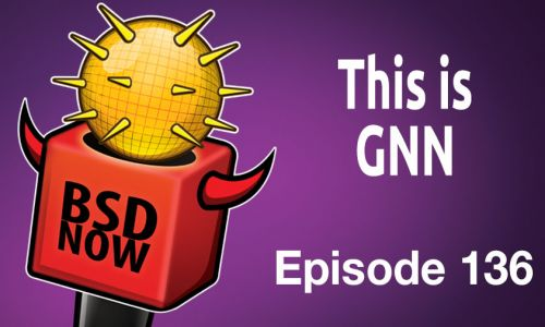 This is GNN | BSD Now 136