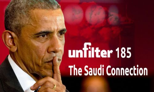 The Saudi Connection | Unfilter 185