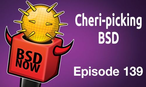 Cheri-picking BSD | BSD Now 139