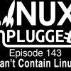 Can't Contain Linux | LUP 143