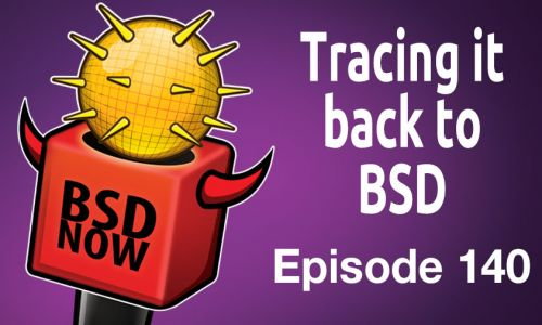 Tracing it back to BSD | BSD Now 140