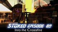 Into the Crossfire | STOked 89