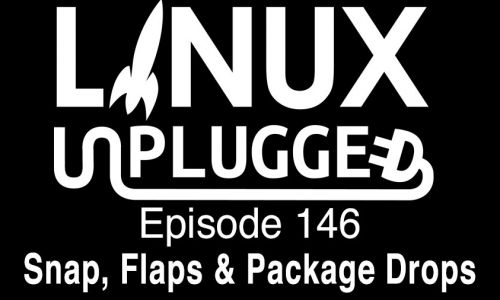 Snap, Flaps & Package Drops | LINUX Unplugged 146