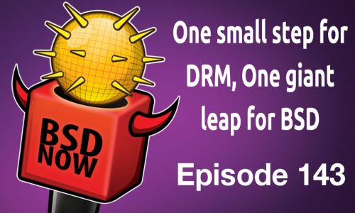 One small step for DRM, one giant leap for BSD | BSD Now 143
